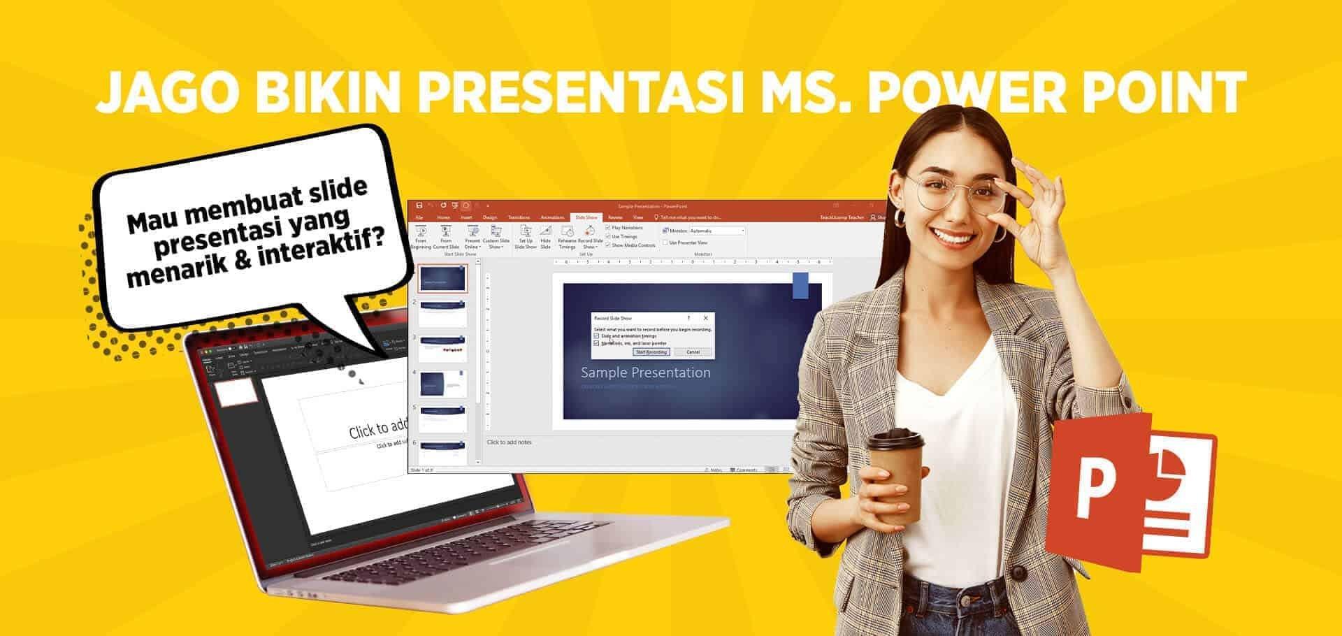 Jago Bikin Presentasi Ms. Power Point