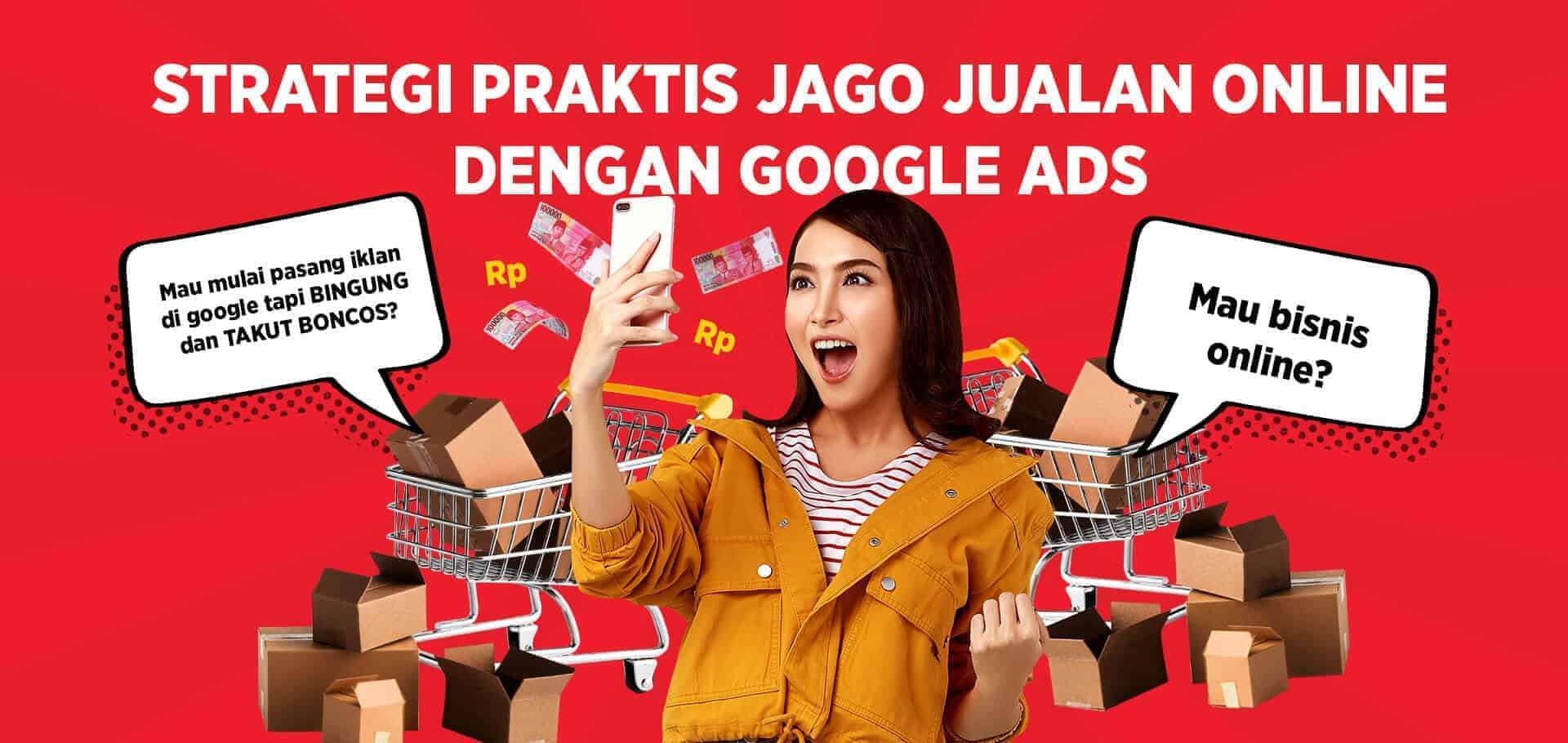 Strategi Praktis Jago Jualan Online Dengan Google Ads - Prakerja